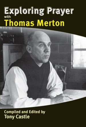 Exploring Prayer with Thomas Merton