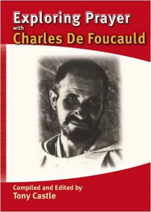 Exploring Prayer with Charles de Foucauld
